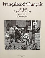 Françaises et français 1944 – 1968 Le goût de vivre